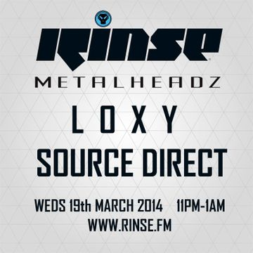 2014-03-19 - Loxy, Source Direct - Metalheadz, Rinse FM.jpg