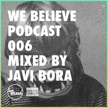 2014-07-03 - Javi Bora - We Believe Podcast 006.jpg