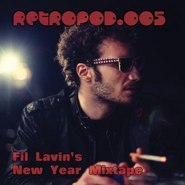 2012-01-25 - Fil Lavin - New Year Mixtape (RETROPOD.005).jpg