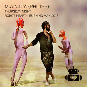 2013-08-29 - M.A.N.D.Y. @ Robot Heart, Burning Man.jpg