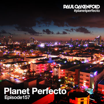 2013-11-04 - Paul Oakenfold - Planet Perfecto 157, DI.FM.jpg