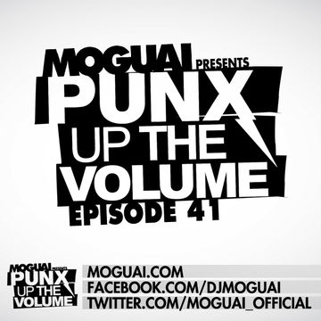 2012-06-01 - Moguai - PUNX Up The Volume 41.jpg