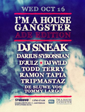 2013-10-16 I'am a House Ganster, Studio 80, ADE.jpg