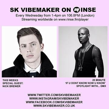 2014-08-13 - SK Vibemaker, DMX, Nick Brewer - Rinse FM.jpg