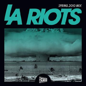 2010-04-15 - LA Riots - LA Riots Spring 2010 Mix (Foolcast 011).jpg