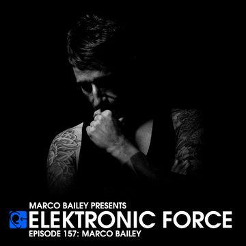 2013-12-13 - Marco Bailey - Elektronic Force Podcast 157.jpg