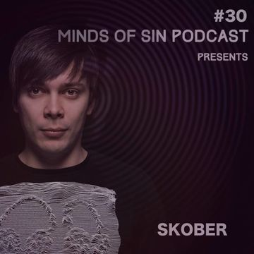 2014-05-04 - Skober - Minds Of Sin Podcast 030.jpg