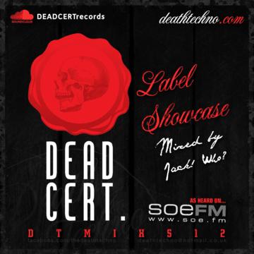 2013-07-26 - Jack Who - Dead Cert. Label Showcase (Death Techno Mix Series 12).png