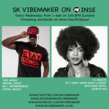 2014-04-30 - SK Vibemaker, Lauryn Hill, Lethal Bizzle - Rinse FM.jpg
