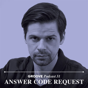 2014-06-18 - Answer Code Request - Groove Podcast 31.jpg