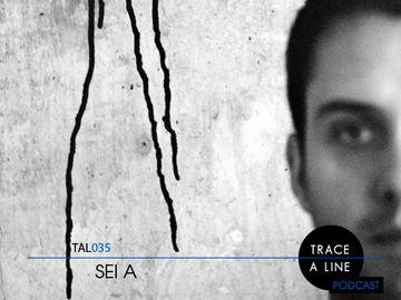2011-03-08 - Sei A - Trace A Line Podcast (TAL035).jpg