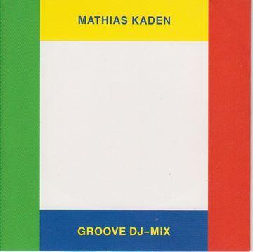 2011-06 - Mathias Kaden - Groove DJ-Mix (Groove Nr. 131 CD 40) -1.jpg