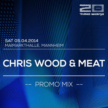2014-03-31 - Chris Wood & Meat - Time Warp Promo Mix.png