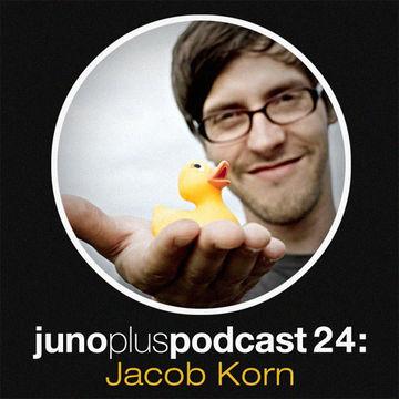 2011-12-21 - Jacob Korn - Juno Plus Podcast 24.jpg