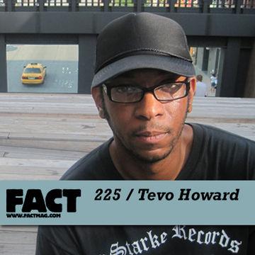 2011-02-25 - Tevo Howard - FACT Mix 225.jpg
