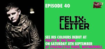 2012-08-22 - Felix Leiter - Colours Radio Podcast 40.jpg