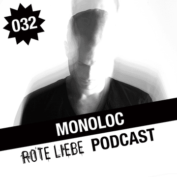 2013-04-23 - Monoloc - Rote Liebe Podcast 032.png