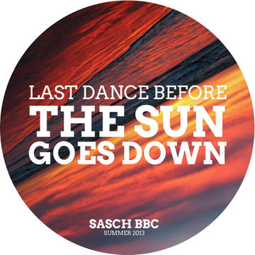 2013-07-15 - Sasch BBC - Last Dance Before The Sun Goes Down (Promo Mix).jpg
