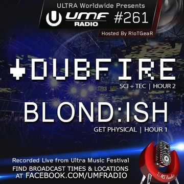 2014-05-02 - Blondish, Dubfire - UMF Radio 261 -1.jpg