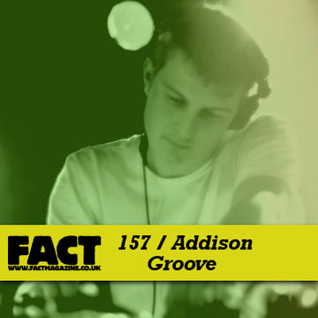 2010-06-11 - Addison Groove - FACT Mix 157.jpg
