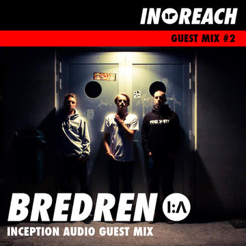 2013-10-07 - Bredren - In-Reach Guest Mix 2.jpg