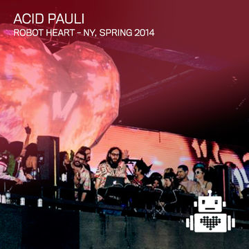2014-05-03 - Acid Pauli @ Robot Heart - Spring 2014.jpg
