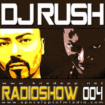 2014-05-22 - Israel Toledo, DJ Rush - Hours RadioShow 004, Apokalypto FM Radio.jpg