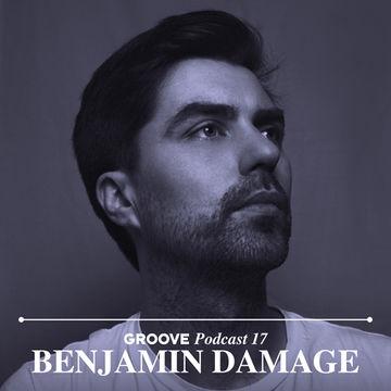 2013-03-18 - Benjamin Damage - Groove Podcast 17.jpg