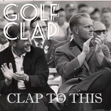 2013-06-14 - Golf Clap - Clap To This (Promo Mix).jpg