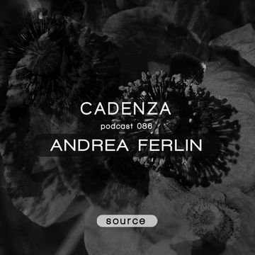 2013-10-16 - Andrea Ferlin - Cadenza Podcast 086 - Source.jpg
