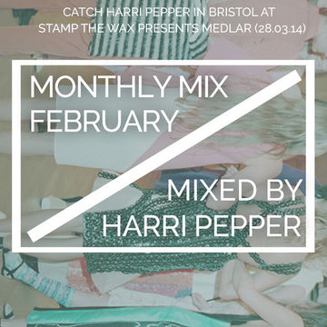 2014-02-27 - Harri Pepper - Stamp The Wax Monthly Mix February.jpg