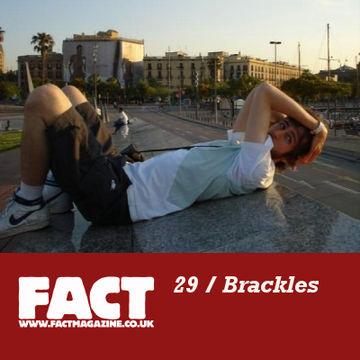 2009-02-16 - Brackles - FACT Mix 29.jpg