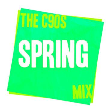 2013-03-20 - The C90s - Spring Mix.jpg