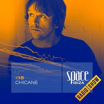 2014-07-30 - Chicane - Space Ibiza Radio Show 18.jpg