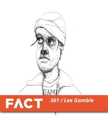 2012-12-17 - Lee Gamble - FACT Mix 361.jpg