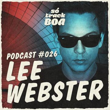 2013-09-20 - Lee Webster - Só Track Boa Podcast 026.jpg