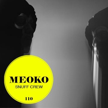 2013-12-04 - Snuff Crew - Meoko Podcast 110.jpg