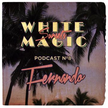 2013-12-30 - Fernando - White Magic Sunsets Podcast Nº8.jpg
