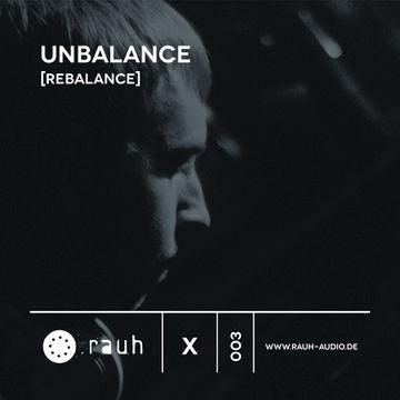 2014-11-27 - Unbalance - rauh x 003.jpg
