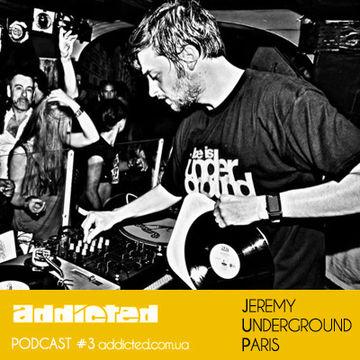 2012-01-25 - Jeremy Underground Paris - Addicted Podcast 3.jpg