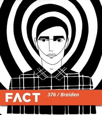 2013-04-01 - Braiden - FACT Mix 376.jpg