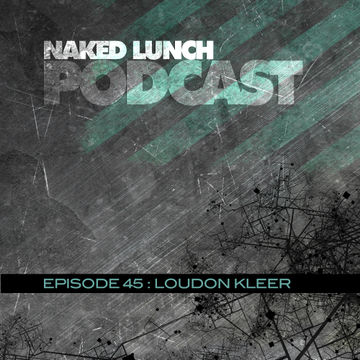2013-04-19 - Loudon Kleer - Naked Lunch Podcast 045.jpg