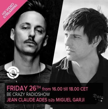 2013-07-26 - Jean Claude Ades b2b Miguel Garji @ Be Crazy Ibiza Radio Show, Ibiza Global Radio.jpg