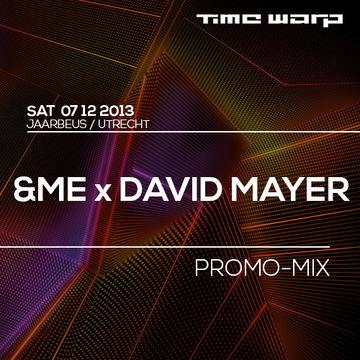 2013-11-25 - &ME & David Mayer - Time Warp Promo Mix.jpg