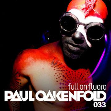 2014-01-28 - Paul Oakenfold - Full On Fluoro 033.jpg