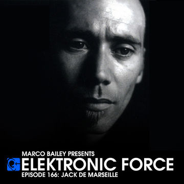 2014-02-13 - Jack de Marseille - Elektronic Force Podcast 166.jpg