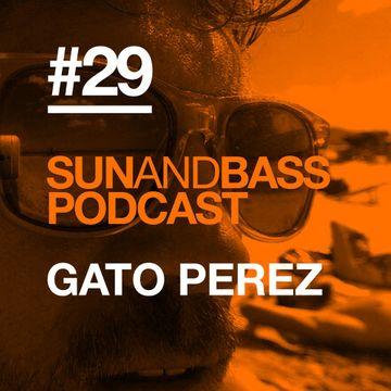 2014-10-07 - Gato Perez - SUNANDBASS Podcast 29.jpg
