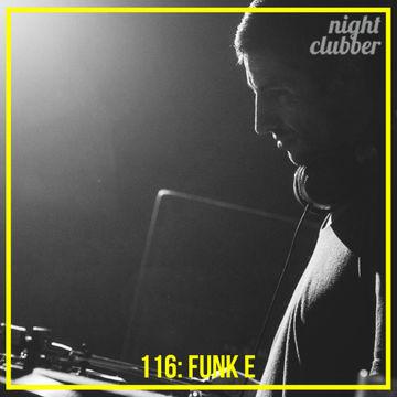 2014-11-04 - Funk E - Nightclubber.ro Podcast 116.jpg