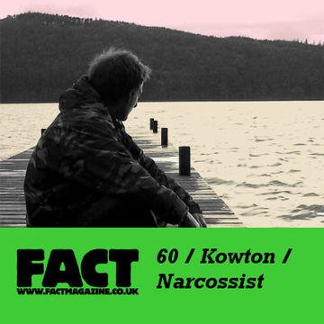2009-06-26 - Kowton Narcossist - FACT Mix 60.jpg