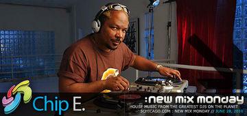 2010-06-28 - Chip E - New Mix Monday.jpg